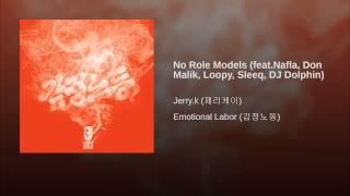 No Role Models (feat.Nafla, Don Malik, Loopy, Sleeq, DJ Dolphin)