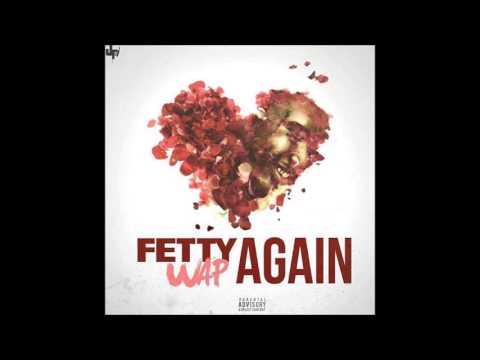 Fetty Wap - Again ( Lyrics )