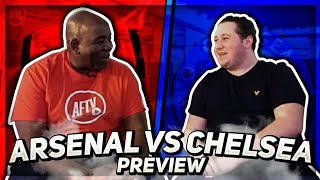 Arsenal vs Chelsea Preview | A Win Is Essential To Compete For The Top 4 (Ft 100Pct Chelsea)