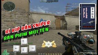CF : Bí Kíp Bắn Sniper, Chia Sẻ Về Cách Bắn Sniper Bàn Phím Mũi Tên | Đột Kích | Huy Hai Huoc