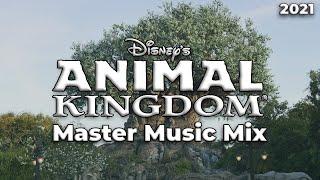 Disney's Animal Kingdom Park Master Music Mix (2021)