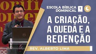 A Criação, A queda, A Redenção  Rev. Alberto Lima   EBD   Igreja Presbiteriana de Pinheiros