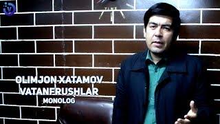 Olimjon Xatamov - Vatanfrushlar (monolog version 2019)