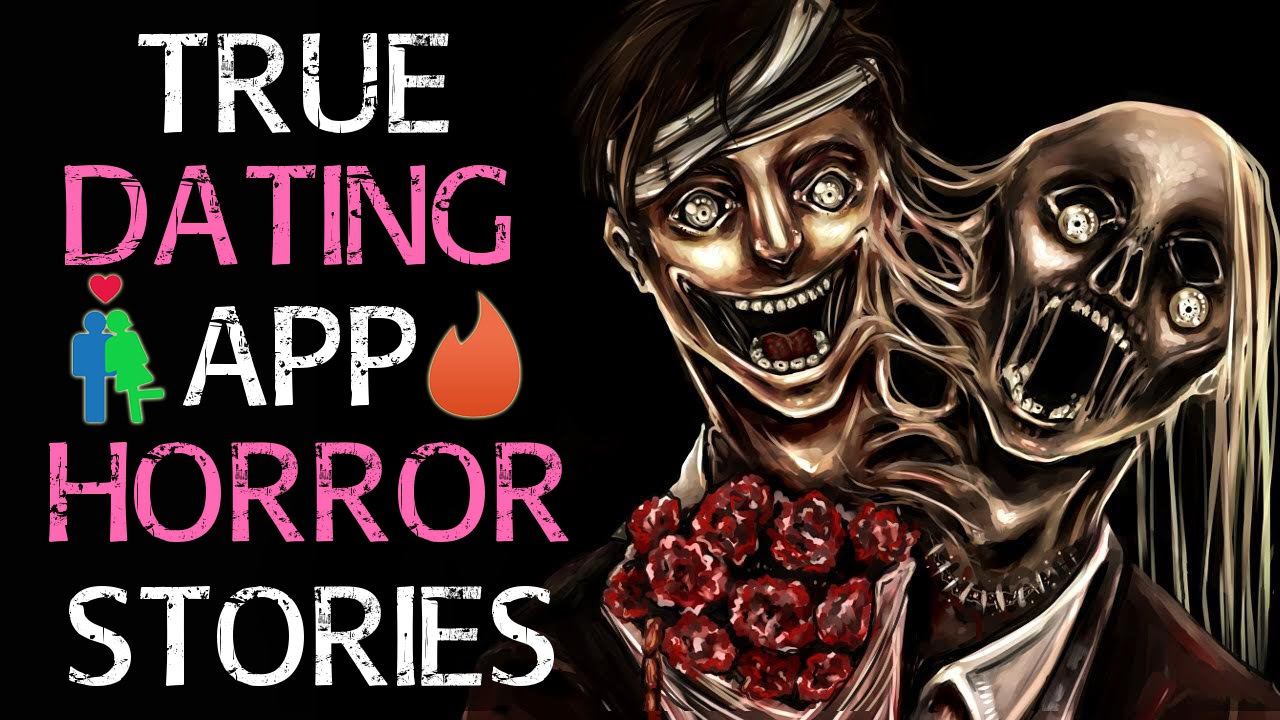 horror stories from online dating Today i share with you a negative experience i had while online dating this is a true story names have been changed to protect the thot and his family of l.