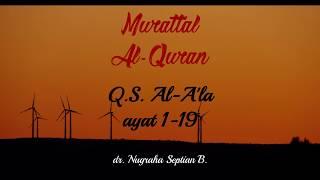 Murottal Surah Al A 39 la Ustadz dr Nugraha Septian
