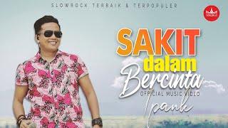Download Ipank - Sakit Dalam Bercinta (Pop Minang Terbaru)