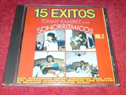 15 EXITOS TOMMY RAMIREZ Y SUS SONORRITMICOS