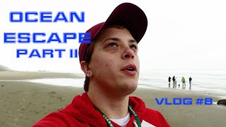 OCEAN ESCAPE, PART II - The Vlog: S3E8 (04-27-16)