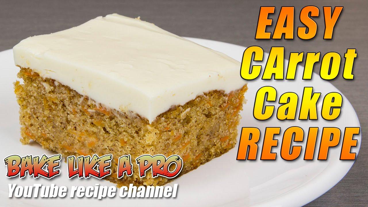 Easy carrot cake recipes by bakelikeapro youtube forumfinder Choice Image