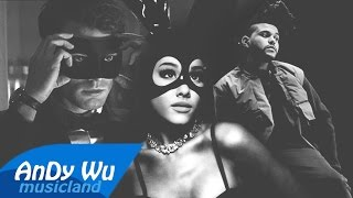 Ariana Grande & The Weeknd - Dangerous Woman Earned It