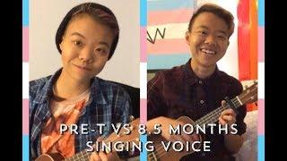 Video Ftm - Singing Voice Comparison (Pre-T vs 8.5 Months) download MP3, 3GP, MP4, WEBM, AVI, FLV Desember 2017