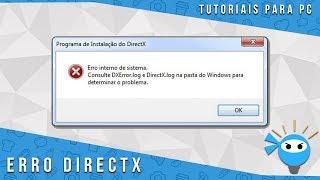 Erro Directx | Como Corrigir o Erro Dxerror.log e Directx.log (Qualquer Versão do Directx)