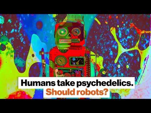 Humans take psychedelics. Should robots? | Ben Goertzel | Big Think