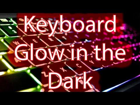 How to make Laptop keyboard glow in the Dark
