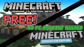 MINECRAFT WINDOWS 10/EDUCATION EDITION FREE (NO PC ACCOUNT) LEGAL