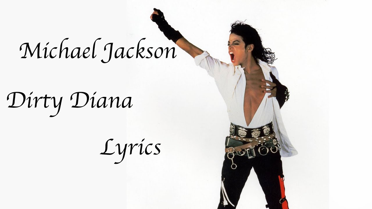 Michael Jackson Dirty Diana Lyrics