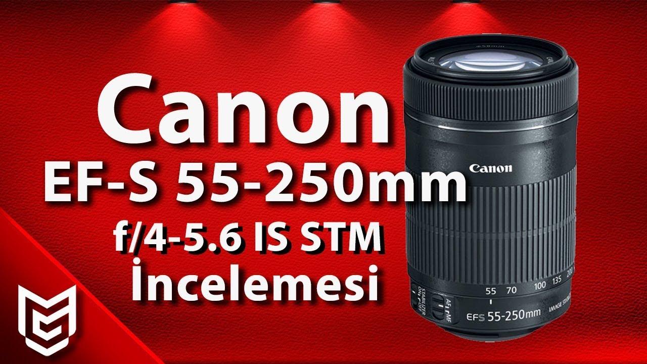 Canon EF-S 55-250mm f/4-5.6 IS STM Lens İncelemesi 📸