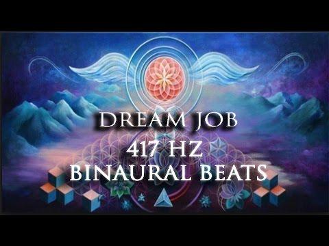 Dream Job - 417 HZ Binaural Beats Solfeggio water Sounds Edition