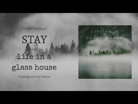 Life In A Glass House - Stay (Post Malone Cover)