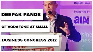 Deepak Pande of Vodafone at Small