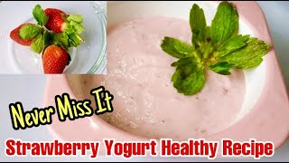 Strawberry Yogurt Healthy &amp Delicious RecipeNever miss itMust trySimple and easy cooking