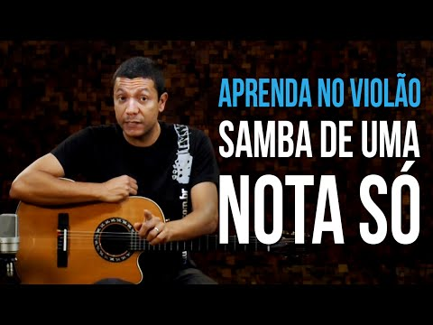 Tom Jobim - Samba De Uma Nota Só (como tocar - aula de violão)