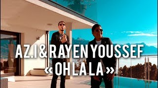 Az.i - Oh La La feat Rayen Youssef [CLIP OFFICIEL]