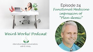 """Functional Medicine impression of """"Plan-demic"""": The Weird Works Podcast Episode 24"""