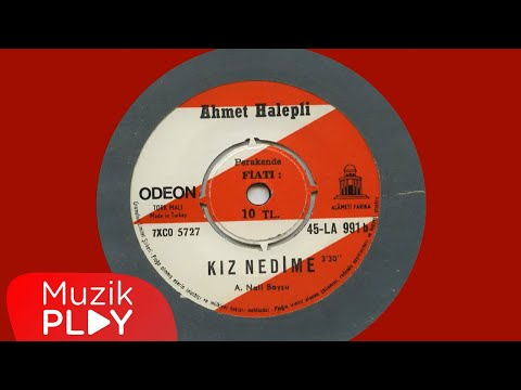 Ahmet  Halepli – Kız Nedime (Official Audio)
