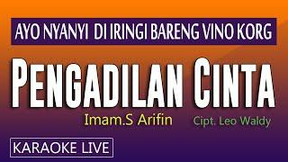 Download lagu PENGADILAN CINTA, IMAM S ARIFIN - KARAOKE DANGDUT LIVE TANPA VOKAL