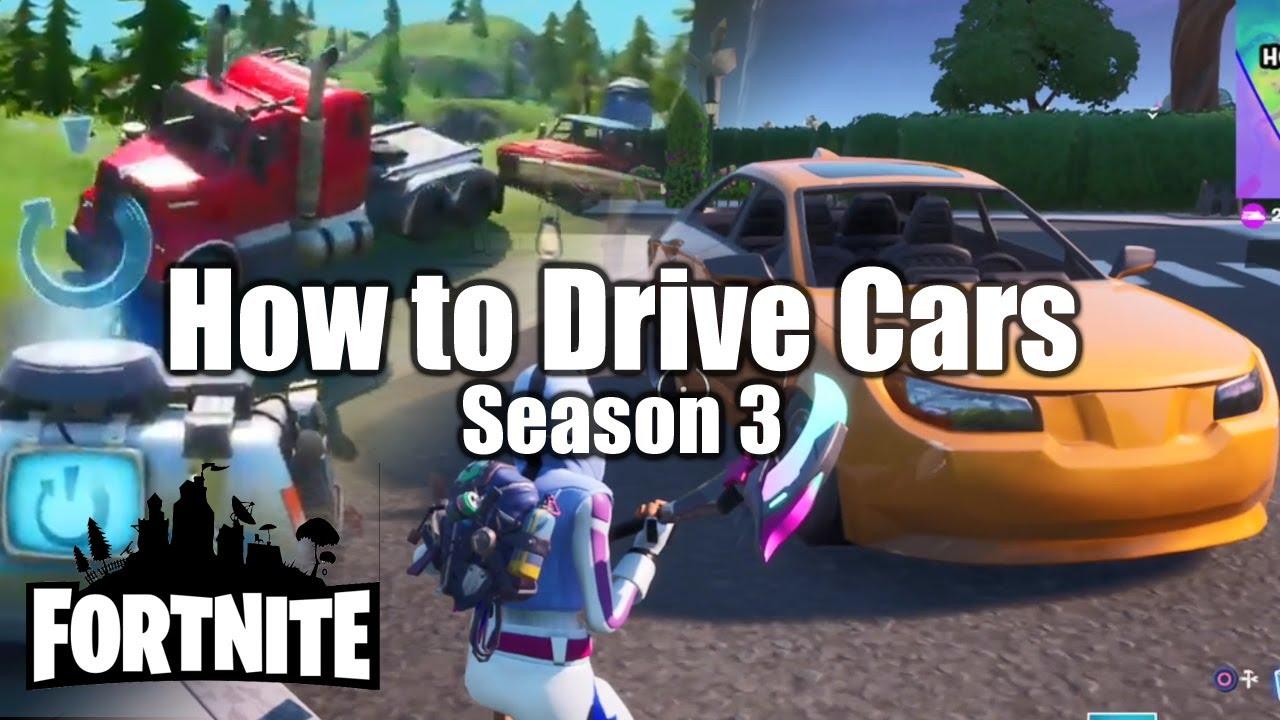 How To Drive Cars In Fortnite Season 3 Youtube