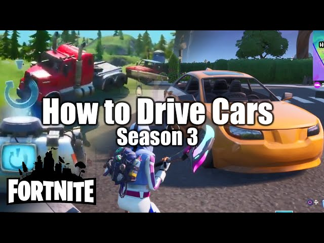 How To Drive Cars In Fortnite Season 3 Youtube