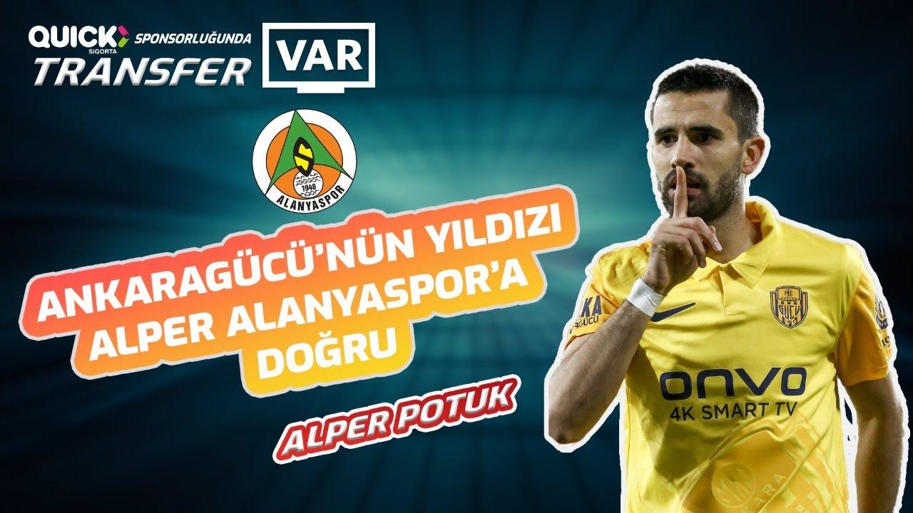 Ankaragücü'nün yıldızı Alper Alanyaspor'a doğru #TransferVAR'da...