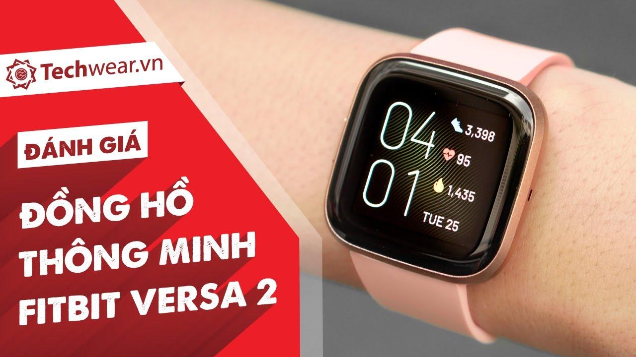 Đánh giá chi tiết đồng hồ Fitbit Versa 2 - Theo dõi sức khỏe chuyên sâu - Pin tới 5 ngày
