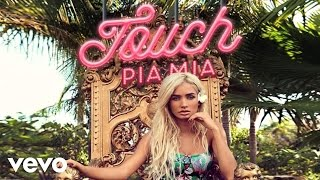 Pia Mia - Touch (Audio)