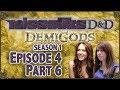Misscliks D&D Demigods - S01E04 Part 6