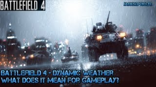 Battlefield 4 - New BF4 Site - Dynamic Weather and what does it mean for Gameplay?