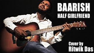 Baarish | Half Girlfriend | Ash King | Ritwik Das