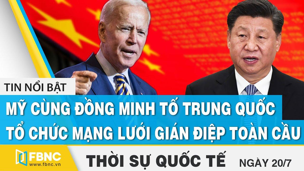 Download Thời sự quốc tế 20/7 | Mỹ cùng đồng minh tố Trung Quốc tổ chức mạng lưới gián điệp toàn cầu | FBNC