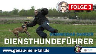Kommissar Danger - Daniel bei der Polizei NRW, Folge 3: Diensthundführer