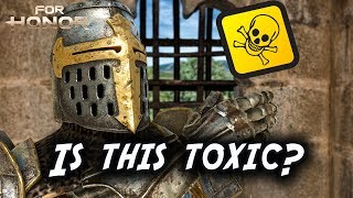 Is this toxic? ☠️| For Honor
