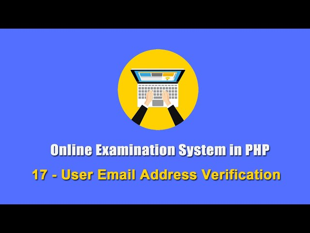 17 - User Email Address Verification - Online Examination System in PHP