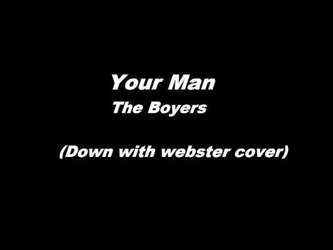 Your Man  (Down with webster cover) THE BOYERZ