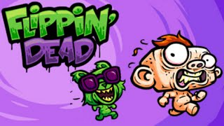 Flippin' Dead Full Gameplay Walkthrough