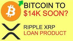 BITCOIN To $14K Soon? - Ripple XRP Loans - Arab Monetary Fund XRP Liquidity - DeFi BTC Derivatives
