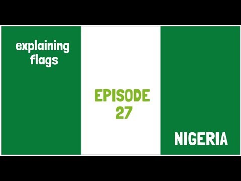 Explaining flags  EP 27 THE NIGERIAN FLAG 🇳🇬🇳🇬🇳🇬