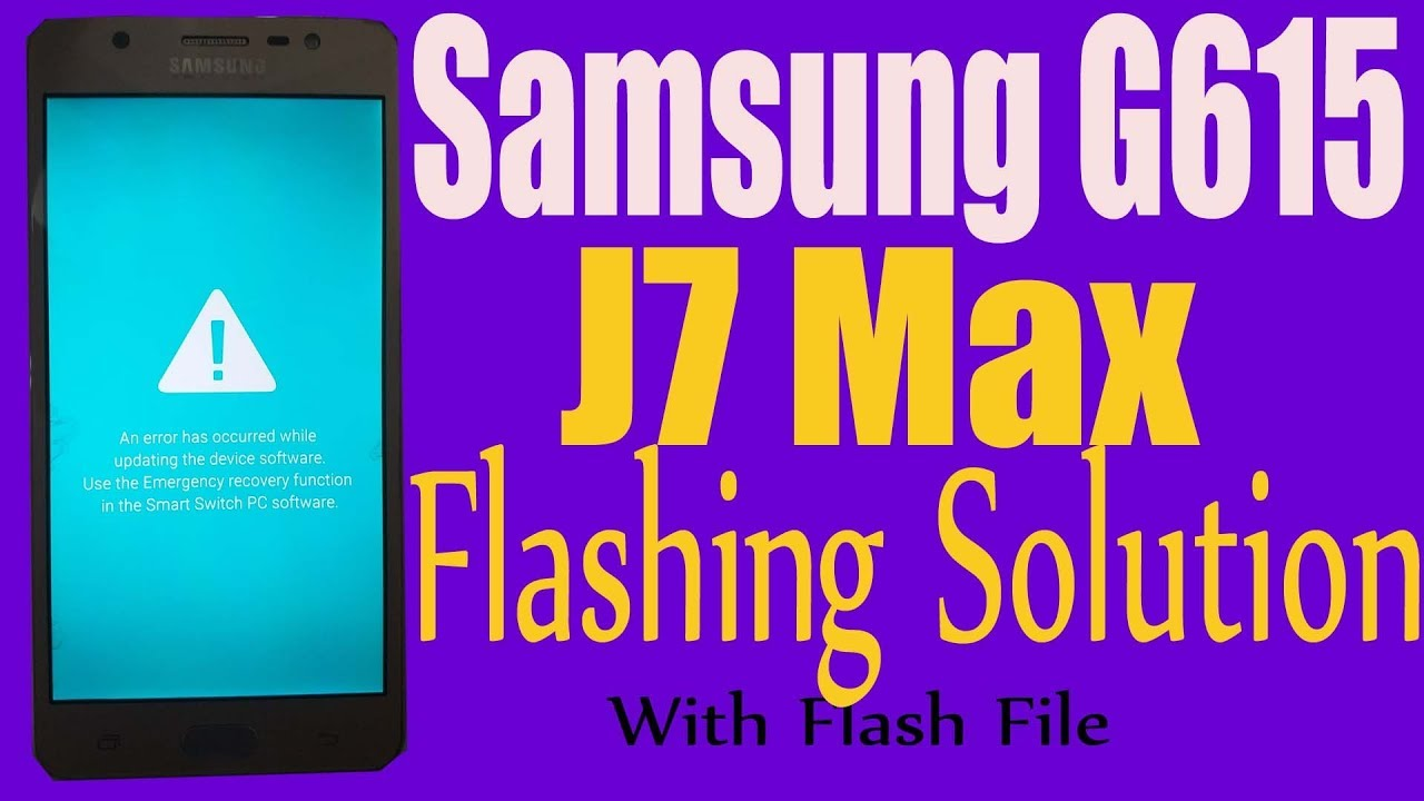 How To Flash Samsung J7 Max SM G615F || With Flash File Download