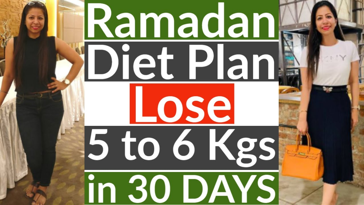Ramadan Weight Loss Diet Plan | Ramadan Diet Plan to Lose Weight 5 Kg in 1 Month – Suman Pahuja