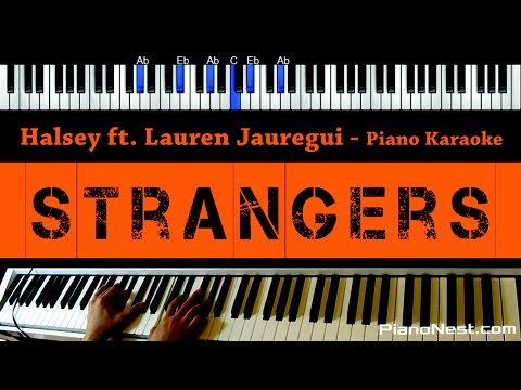 Halsey - Strangers ft Lauren Jauregui - Piano Karaoke / Sing Along / Cover with Lyrics