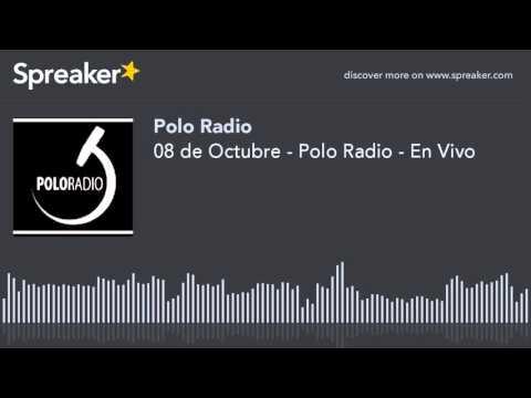 08 de Octubre - Polo Radio - En Vivo (hecho con Spreaker)